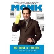 Mr. Monk in Trouble by Lee Goldberg