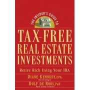 The Insider's Guide to Tax-free Real Estate by Diane Kennedy