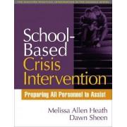 School-Based Crisis Intervention by Melissa Allen Heath