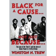 Black for a Cause... Not Just Because...: The Case of the 'Oval 4' and the Story It Tells of Black Power in 1970s Britain