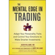 The Mental Edge in Trading by Jason Williams