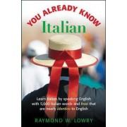 You Already Know Italian by Raymond Lowry