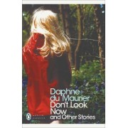 Don't Look Now and Other Stories by Daphne du Maurier