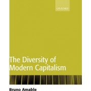 The Diversity of Modern Capitalism by Professor of Economics Bruno Amable