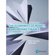 The Economics of Money, Banking and Finance by Peter Howells
