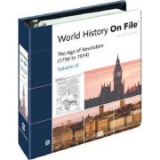 World History on File: Age of Revolution (1750-1914) v. 3 by Facts on File Inc