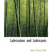 Lubrication and Lubricants by James Henry Hyde