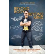 Beyond Body Beyond Mind by Dr Sukhi Muker