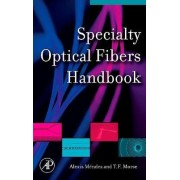 Specialty Optical Fibers Handbook by Alexis Mendez