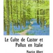Le Culte de Castor Et Pollux En Italie by Maurice Albert