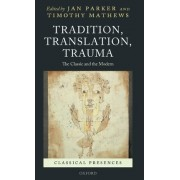 Tradition, Translation, Trauma by Jan Parker