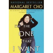 I'm the One That I Want by Margaret Cho