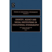 Identity, Agency and Social Institutions in Educational Ethnography by Geoff Troman
