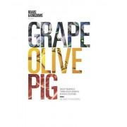 Matt Goulding Grape, Olive, Pig: Deep Travels Through Spain's Food Culture