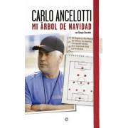 Mi árbol de Navidad: del Reggio al Real Madrid, historia, esquemas y apuntes secretos de un maestro del fútbol y de la humanidad by Carlo Ancelotti