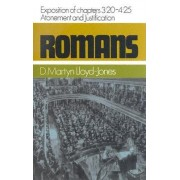 Romans: An Exposition of Chapters 3.20-4.25: Atonement and Justification