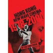 Hong Kong New Wave Cinema (1978-2000) by Pak Tong Cheuk