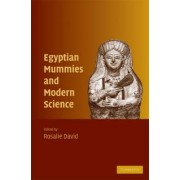 Egyptian Mummies and Modern Science by A. Rosalie David