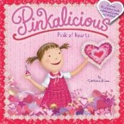 Pinkalicious: Pink of Hearts by Victoria Kann