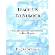 Teach Us to Number - English by Dr Jg Williams