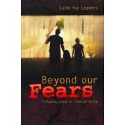 Beyond Our Fears Leader Guide by Byron Rempel-Burkholder