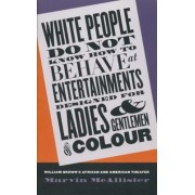 White People Do Not Know How to Behave at Entertainments Designed for Ladies & Gentlemen of Colour by Marvin McAllister
