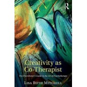 Creativity as Co-Therapist by Lisa Mitchell