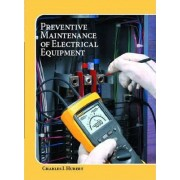 Operating, Testing and Preventive Maintenance of Electrical Power Apparatus by Charles I. Hubert