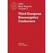 Third European Bioenergetics Conference: 3rd by G