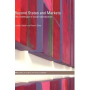 Beyond States and Markets by Isabella Bakker