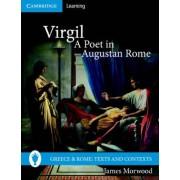 Virgil, a Poet in Augustan Rome by James Morwood