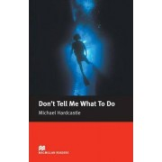 Don't Tell Me What to Do: Elementary by Michael Hardcastle