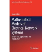Mathematical Models of Electrical Network Systems: Theory and Applications - An Introduction