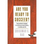 Are You Ready to Succeed? by Srikumar S Rao