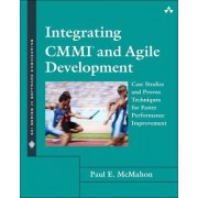 Integrating CMMI and Agile Development by Paul E. McMahon