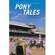 Pony Tales by Chuck and Marion Sokolowski