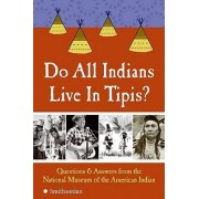 Do All Indians Live in Tipis? by National Museum of the American Indian
