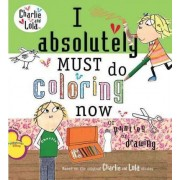 I Absolutely Must Do Coloring Now by Lauren Child
