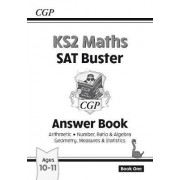 KS2 Maths SAT Buster: Answer Book (for the New Curriculum) by CGP Books