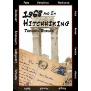 1968 and I'm Hitchhiking Through Europe by Joe Mack