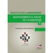 Minidictionar De Management 5 Managementul Bazat Pe Cunostinte - Ovidiu Nicolescu