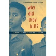 Why Did They Kill? by Alexander Laban Hinton