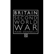 Britain in the Second World War by Mark Donnelly