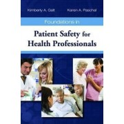 Foundations in Patient Safety for Health Professionals by Kimberley A. Galt