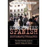 Streetwise Spanish Dictionary / Thesaurus by Mary McVey Gill