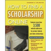 How to Find a Scholarship Online by Shannon R. Turlington