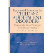 Psychosocial Treatments for Child and Adolescent Disorders by Euthymia D. Hibbs