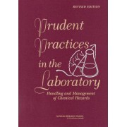 Prudent Practices in the Laboratory: Handling and Management of Chemical Hazards, Updated Version