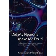 Did My Neurons Make Me Do It? by Nancey Murphy