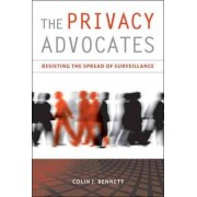 The Privacy Advocates by Colin J. Bennett